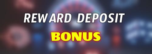 Reward Deposit Bonus